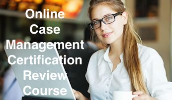 Case Management Certification Review Course