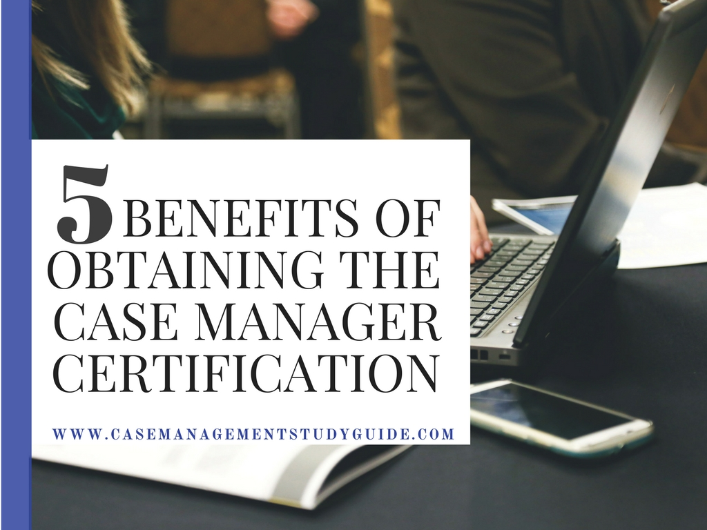 Benefits of obtaining the certified case manager certification 5 benefits of obtaining the certified case manager certification 1betcityfo Images