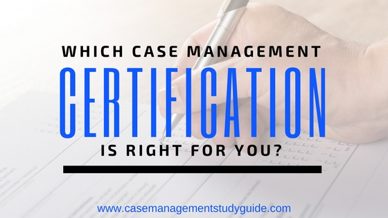 Which Case Management Certification is Best