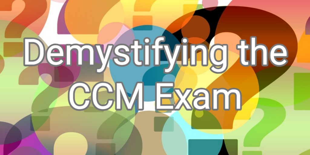 CCM Exam & Question Development