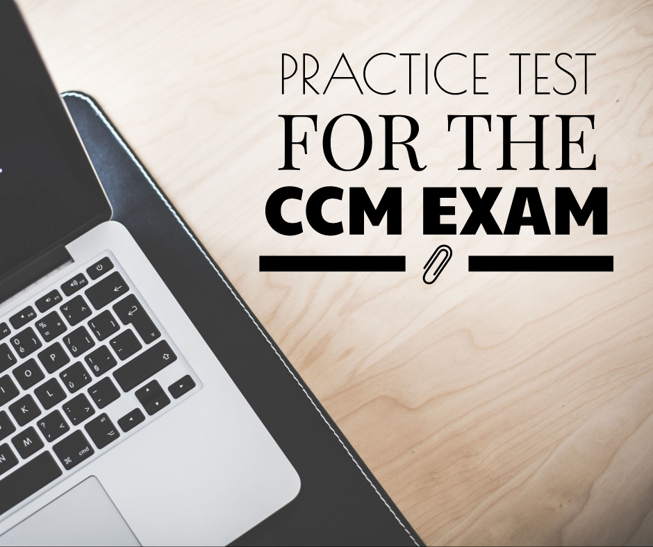 CCM Exam Practice